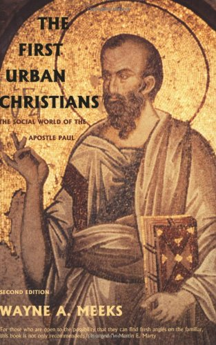 The First Urban Christians: The Social World of the Apostle Paul, Second Edition - Wayne A. Meeks