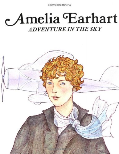 Amelia Earhart: Adventure in the Sky - Francene Sabin; Karen Milone