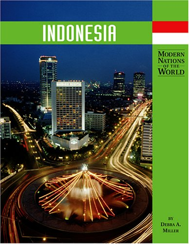 Indonesia (Modern Nations of the World (Lucent)) - Debra A. Miller