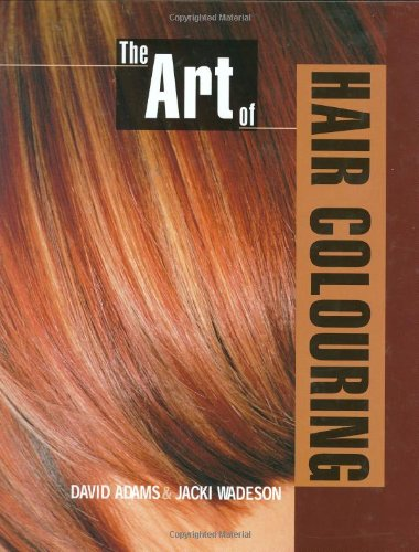 The Art of Hair Colouring - David Adams; Jacki Wadeson