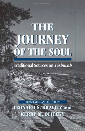 The Journey of the Soul: Traditional Sources on Teshuvah - Leonard S. Kravitz; Kerry M. Olitzky