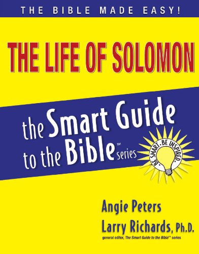 The Life of Solomon (The Smart Guide to the Bible Series) - Angie Peters