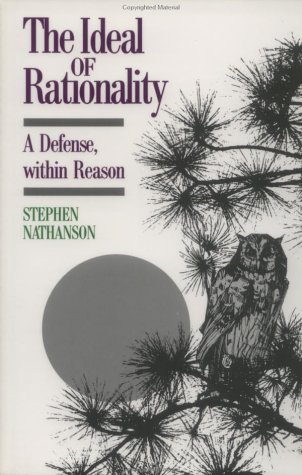 Ideal of Rationality: A Defense, Within Reason - Stephen Nathanson