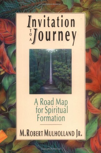 Invitation to a Journey: A Road Map for Spiritual Formation - M. Robert Mulholland Jr.