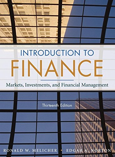 Introduction to Finance: Markets, Investments, and Financial Management - Ronald W. Melicher; Edgar A. Norton