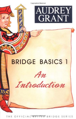 Bridge Basics 1: An Introduction - Audrey Grant