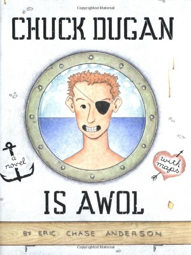 Chuck Dugan Is AWOL: A Novel - With Maps - Eric Chase Anderson
