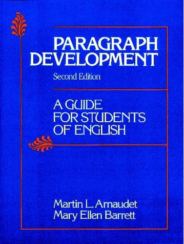 Paragraph Development: A Guide for Students of English - Martin L. Arnaudet; Mary Ellen Barrett