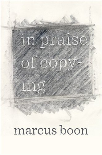 In Praise of Copying - Marcus Boon