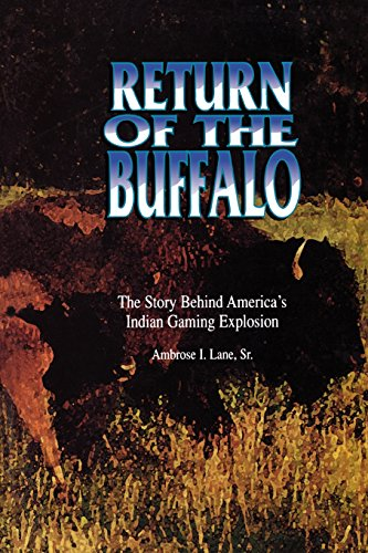 Return of the Buffalo: The Story Behind America's Indian Gaming Explosion - Ambrose Lane