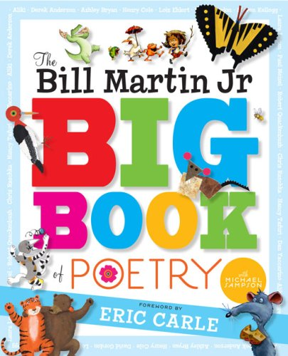 The Bill Martin Jr Big Book of Poetry - Bill Martin Jr.; Michael Sampson; Eric Carle