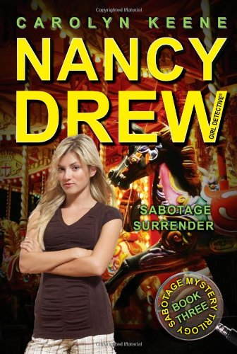 Sabotage Surrender: Book Three in the Sabotage Mystery Trilogy (Nancy Drew (All New) Girl Detective) - Carolyn Keene