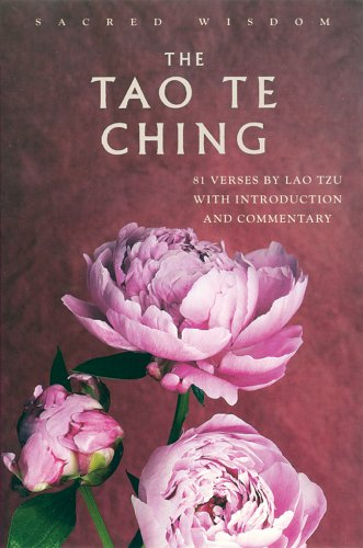The Tao Te Ching: 81 Verses by Lao Tzu with Introduction and Commentary (Sacred Wisdom) - Lao Tzu