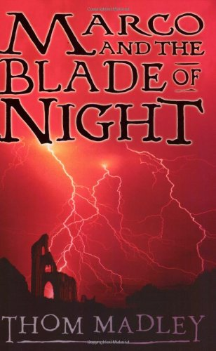 Marco and the Blade of Night - Thom Madley