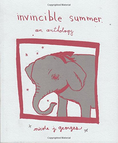 Invincible Summer: An Anthology (Comix) (v. 2) - Nicole J. Georges