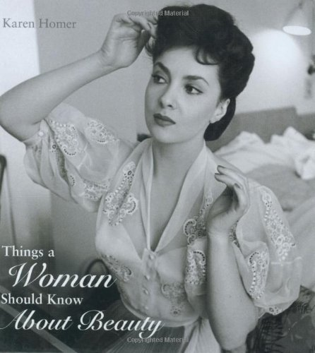 Things a Woman Should Know About Beauty - Karen Homer