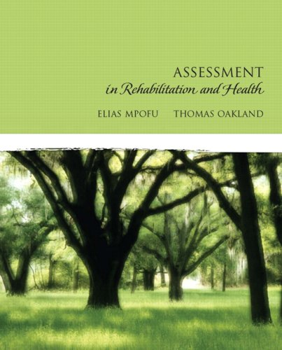 Assessment in Rehabilitation and Health - Elias Mpofu; Thomas Oakland