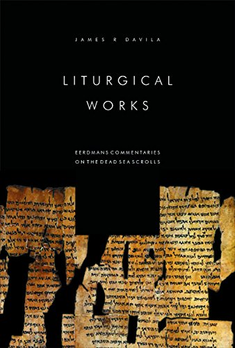 Liturgical Works (Eerdmans Commentaries on the Dead Sea Scrolls) - James R. Davila