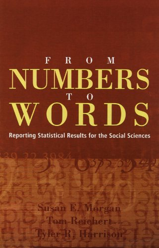 From Numbers to Words: Reporting Statistical Results for the Social Sciences - Susan E. Morgan; Tom Reichert; Tyler R. Harrison