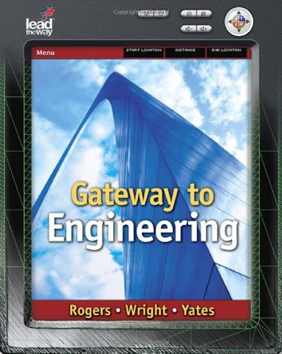 Gateway to Engineering - George E Rogers; Michael D. Wright; Ben Yates