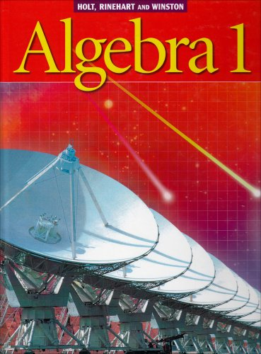 Holt Algebra 1: Student Edition ? 2003 2003 - James E. Schultz, Paul A. Kennedy, Wade Ellis, Kathleen A. Hollowell