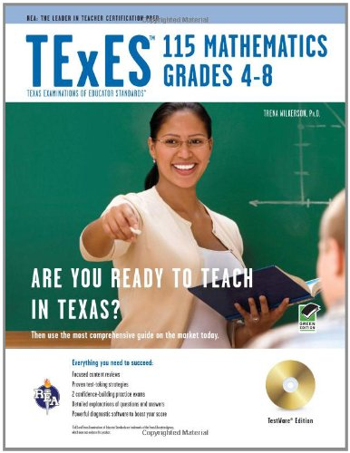 TExES 115 Mathematics 4-8 w/CD-ROM (TExES Teacher Certification Test Prep) - Trena Wilkerson Ph.D.