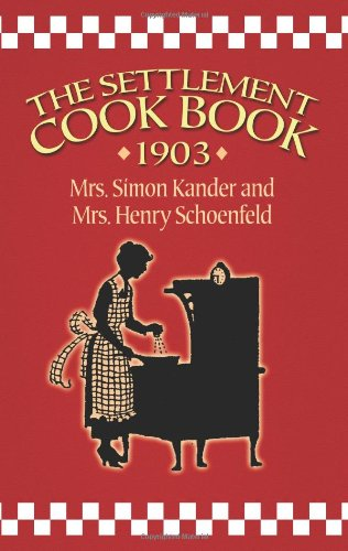 The Settlement Cook Book 1903 - Simon Kander, Henry Schoenfeld