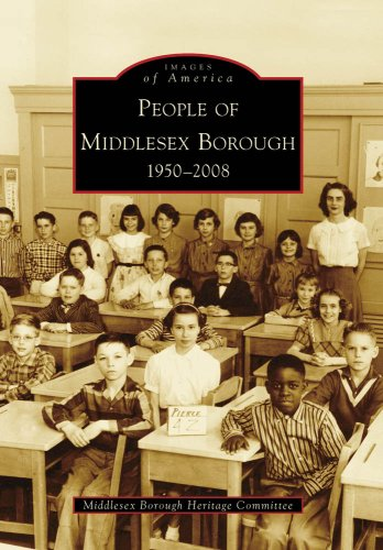 People of Middlesex Borough, 1950-2008 (Images of America: New Jersey) - Middlesex Borough Heritage Committee