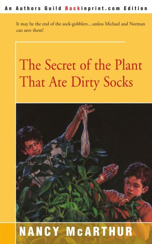 The Secret of the Plant That Ate Dirty Socks - Nancy McArthur