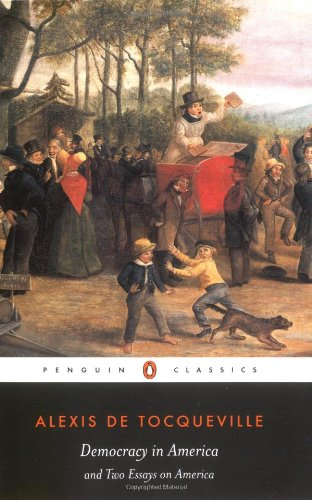 Democracy in America and Two Essays on America (Penguin Classics) - Alexis de Tocqueville