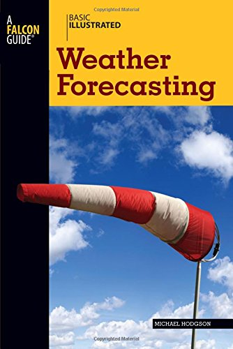 Basic Illustrated Weather Forecasting (Basic Illustrated Series) - Michael Hodgson; Lon Levin