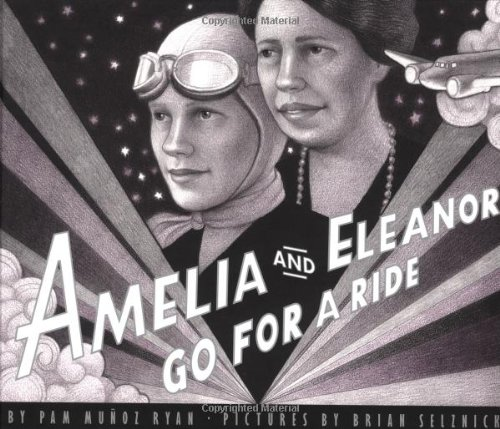 Amelia And Eleanor Go For A Ride - Pam Munoz Ryan