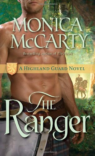 The Ranger: A Highland Guard Novel - Monica McCarty