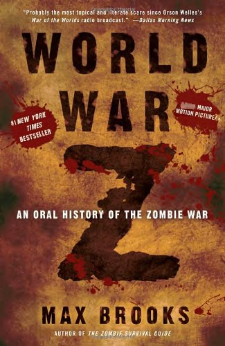 World War Z: An Oral History of the Zombie War - Brooks, Max