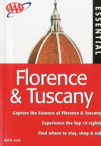 AAA Essential Florence  &  Tuscany (AAA Essential Guides: Florence  &  Tuscany) - Tim Jepson