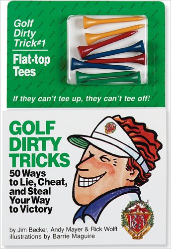 Golf Dirty Tricks - Jim Becker; Andy Mayer; Rick Wolff