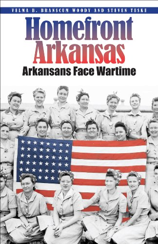Homefront Arkansas: Arkansans Face Wartime Past and Present - Velma B. Branscum Woody