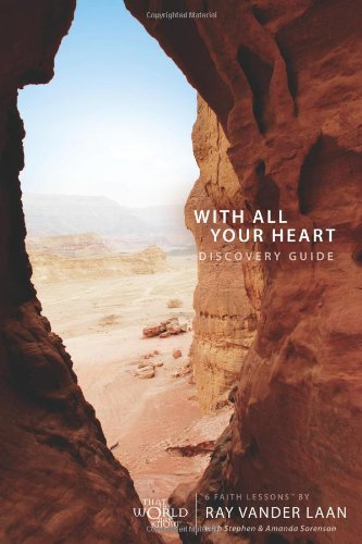 With All Your Heart Discovery Guide: 6 Faith Lessons - Ray Vander Laan
