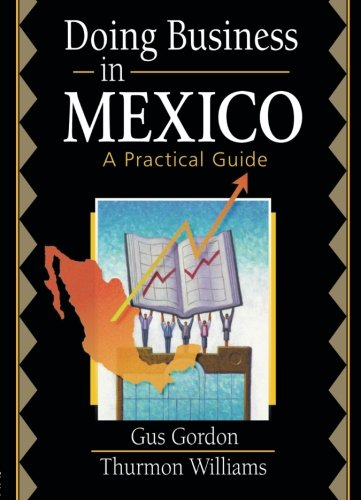 Doing Business in Mexico: A Practical Guide - Robert E Stevens; David L Loudon; Gus Gordon; Thurmon Williams