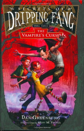The Vampire's Curse (Secrets of Dripping Fang, Book 3) - Dan Greenburg