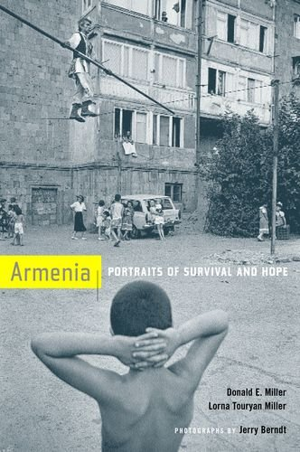 Armenia: Portraits of Survival and Hope - Donald E. Miller; Lorna Touryan Miller