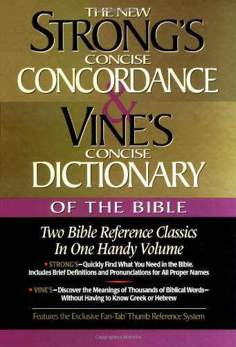 Strong's Concise Concordance And Vine's Concise Dictionary Of The Bible Two Bible Reference Classics In One Handy Volume - James Strong, W. E. Vine