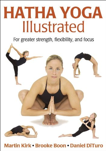 Hatha Yoga Illustrated - Martin Kirk, Brooke Boon, Daniel DiTuro