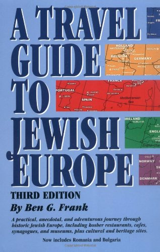Travel Guide to Jewish Europe, A: Third Edition - Ben Frank