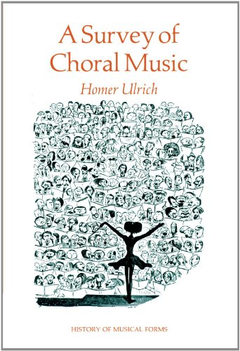 A Survey of Choral Music (Harbrace History of Musical Forms) - Homer Ulrich