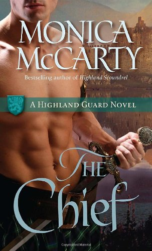 The Chief: A Highland Guard Novel - Monica McCarty
