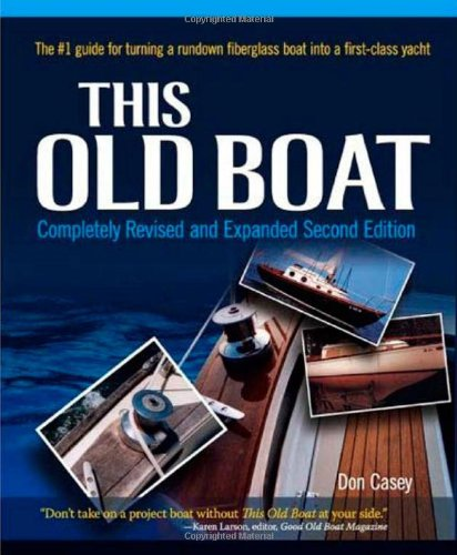 This Old Boat, Second Edition: Completely Revised and Expanded - Don Casey