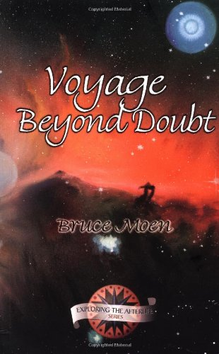 Voyage Beyond Doubt (Exploring the Afterlife) - Bruce Moen