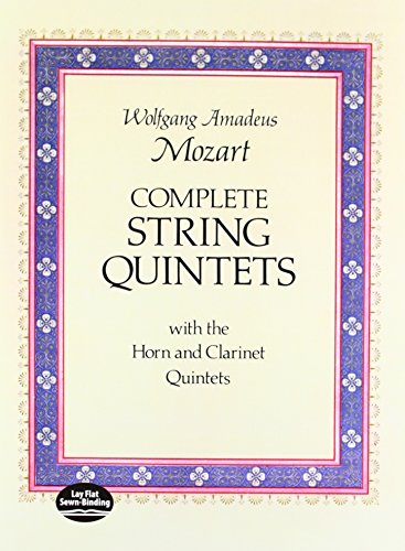 Complete String Quintets: with the Horn and Clarinet Quintets (Dover Chamber Music Scores) - Wolfgang Amadeus Mozart; Music Scores