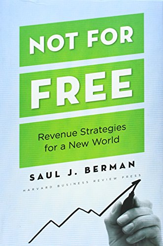 Not for Free: Revenue Strategies for a New World - Saul J. Berman